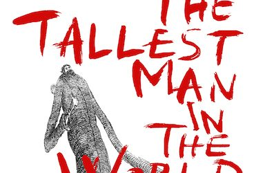 New York Premiere 'The Tallest Man in the World' at The Tank Theater 6-17th March 2019